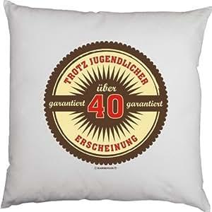 Cojín con cojín Interior–Para 40cumpleaños–A pesar de jóvenes Apariencia garantiza más de 40–con 40x 40cm–En Blanco:)