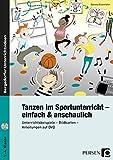 Tanzen im Sportunterricht - einfach & anschaulich: Unterrichtsbeispiele - Bildkarten - Anleitungen auf DVD (1. bis 4. Klasse)