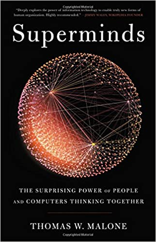 Thinking Smarter About People Who Think >> Superminds The Surprising Power Of People And Computers Thinking