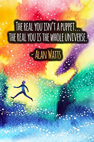The Real You Isn't A Puppet ... The Real You Is The Whole Universe: ALAN WATTS Quotes Designer Notebook pdf