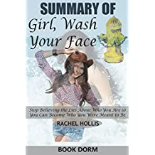 Summary of Girl, Wash Your Face: Stop Believing the Lies About Who You Are so You Can Become Who You Were Meant to Be