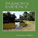 Passion's Evidence | Barbara Fifield