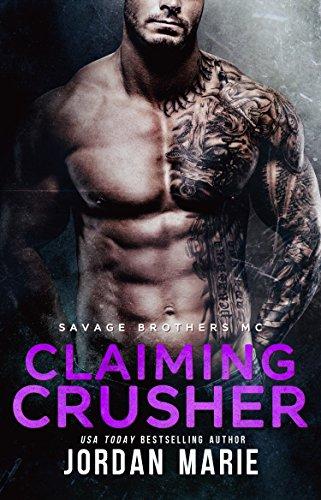 Claiming Crusher: Savage Brothers MC ()