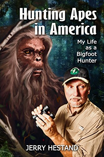 Hunting Apes in America: My Life as a Bigfoot Hunter [Jerry Hestand] (Tapa Blanda)