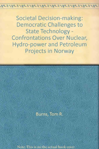 Societal Decision-Making: Democratic Challenges to State Technocracy : Confrontations over Nuclear, Hydro-Power and Petr