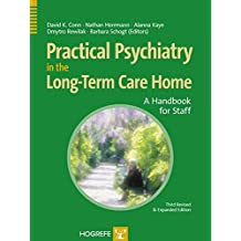 Practical Psychiatry in the Long-Term Care Facility: A Handbook For Staff