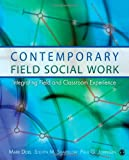 img - for Contemporary Field Social Work: Integrating Field and Classroom Experience book / textbook / text book