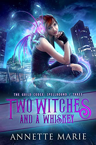 (Two Witches and a Whiskey (The Guild Codex: Spellbound Book 3))