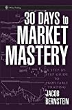 img - for 30 Days to Market Mastery: A Step-by-Step Guide to Profitable Trading book / textbook / text book