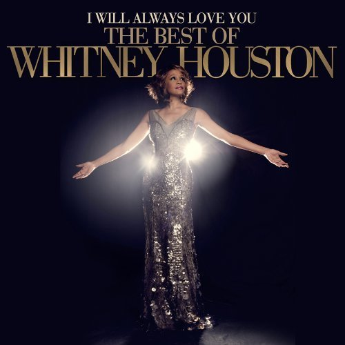 Original album cover of I Will Always Love You: The Best Of Whitney Houston by Whitney Houston (2012) Audio CD by Whitney Houston