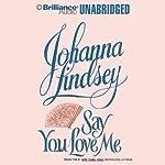 Say You Love Me | Johanna Lindsey