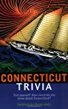 img - for Connecticut Trivia book / textbook / text book