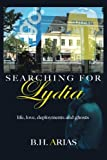 Searching for Lydia, B. H. Arias, 148171483X