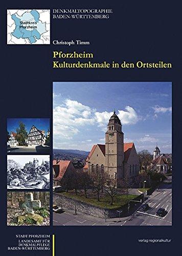 Pforzheim Kulturdenkmale in den Ortsteilen Gebundenes Buch – 16. September 2006 Stadt Pforzheim Christoph Timm Petra Schad-Vollmer Kiriakula Damoulakis