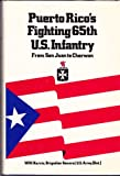 Puerto Rico's Fighting Sixty-Fifth U. S. Infantry, W. W. Harris, 0891410562