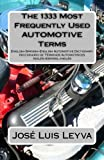 The 1333 Most Frequently Used Automotive Terms, José Luis Leyva, 149050463X