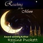 Reaching for the Moon | Regina Puckett