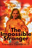 The Impossible Stranger, Lawrence Thornbury, 0595146759