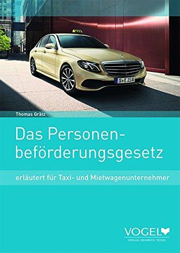 Das Personenbeförderungsgesetz  Erläutert Für Taxi  Und Mietwagenunternehmer