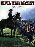 Civil War Artist, Taylor Morrison, 061849538X