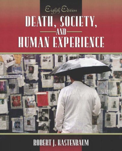 Death, Society, and Human Experience, Eighth Edition