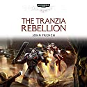 The Tranzia Rebellion: Warhammer 40,000 Performance by C Z Dunn, John French, Nick Kyme, George Mann, Andy Smillie, Gav Thorpe Narrated by Jane Collingwood, Martyn Ellis, Chris Fairbanks, Jonathan Keeble, Paul Panting, Jamie Parker, Saul Reichlin, Jane Wymark