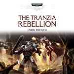 The Tranzia Rebellion: Warhammer 40,000 | C Z Dunn,John French,Nick Kyme,George Mann,Andy Smillie,Gav Thorpe