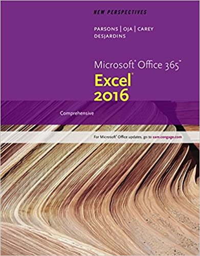 New Perspectives Microsoft Office 365 & Excel 2016: Comprehensive by Carey/Parsons