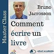 Comment écrire un livre (Master Class) | Bruno Jarrosson