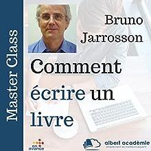 Comment écrire un livre (Master Class)   Livre audio Auteur(s) : Bruno Jarrosson Narrateur(s) : Bruno Jarrosson