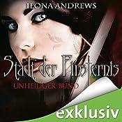 Unheiliger Bund (Stadt der Finsternis 10) | Ilona Andrews