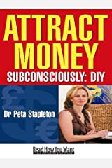 Attract Money Subconsciously Kindle Edition