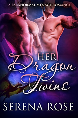 Her Dragon Twins: A Paranormal Menage Romance by [Rose, Serena]