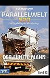 img - for Parallelwelt 520 - Band 13 - Der f nfte Mann: Der Fl gelschlag des Schmetterlings (German Edition) book / textbook / text book