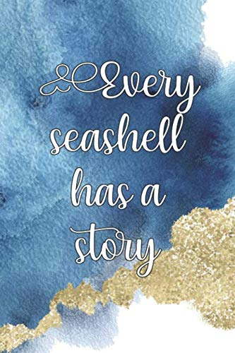 - Every Seashell Has A Story: Blank Lined Notebook Journal Diary Composition Notepad 120 Pages 6x9 Paperback ( Beach ) 1