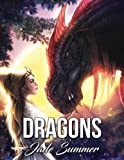 Dragons: A Dragon Coloring Book with Legendary Mythical Creatures, Enchanted Fantasy Realms, and Gorgeous Warrior Women (Coloring Books for Adults)