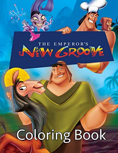 The Emperor's New Groove Coloring Book: Coloring Book for Kids and Adults, High Quality Coloring Book