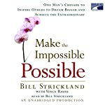 Make the Impossible Possible: One Man's Crusade to Inspire Others to Achieve | Bill Strickland