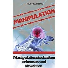 Manipulation: Manipulationstechniken erkennen und abwehren (German Edition)