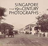 Singapore Through 19th-Century Photographs