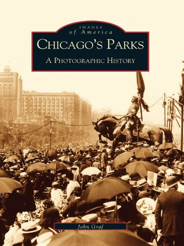 Chicago's Parks: A Photographic History (Images of America)