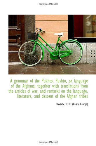 Download A grammar of the Pukhto, Pushto, or language of the Afghans; together with translations from the art pdf