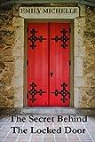 The Secret Behind The Locked Door