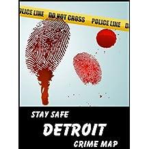 Stay Safe Crime Map of Detroit