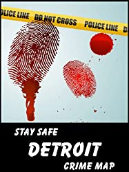 Stay Safe Crime Map of Detroit