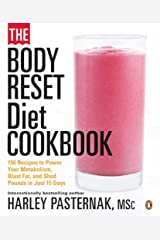The Body Reset Diet Cookbook: 150 Recipes To Power Your Metabolism;blast Fat;and Shed Pounds I Paperback