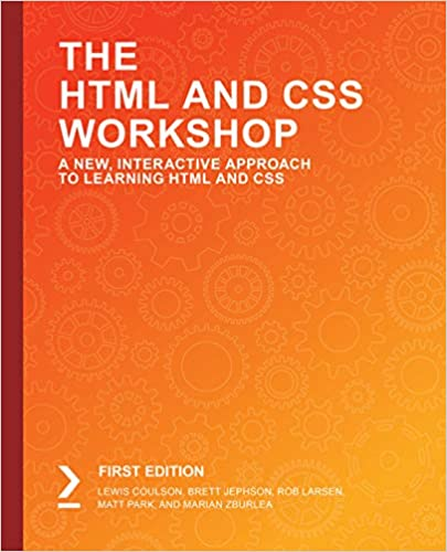 Amazon Com The Html And Css Workshop A New Interactive Approach To Learning Html And Css Ebook Coulson Lewis Jephson Brett Larsen Rob Park Matt Zburlea Marian Kindle Store