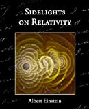 Sidelights on Relativity, Albert Einstein, 1605970417