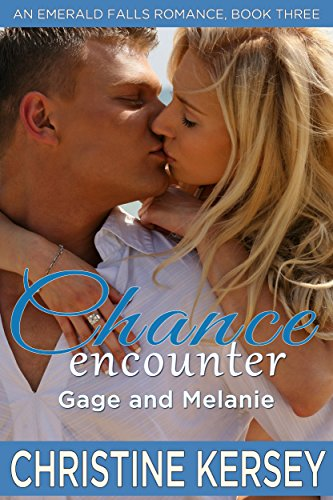 Chance Encounter: Gage and Melanie (clean small town romance) (Companion to the Over You series) (Emerald Falls Book 3)