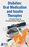 Oral Medications and Insulin Therapies 9780972214759